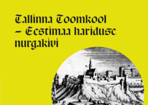 "Exhibition in Tallinn City Museum: <b>""Tallinn Cathedral School – the cornerstone of education in Estonia""</b>"
