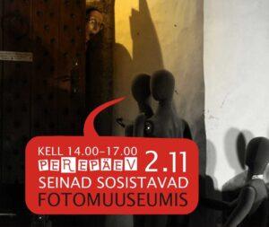 """Fotomuuseumi perepäev """"SEINAD SOSISTAVAD FOTOMUUSEUMIS"""" 2. novembril kell 14.00-17.00"""