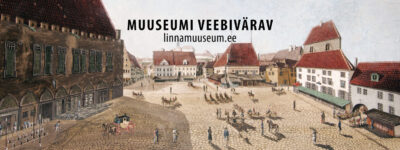 Виртуальный музей открыт: материалы филиалов Таллиннского Городского музея