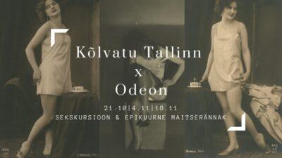 Kõlvatu Tallinna sekskursioonid koos õhtusöögi ja lisaprogrammiga Odeonis. </br> 18.11